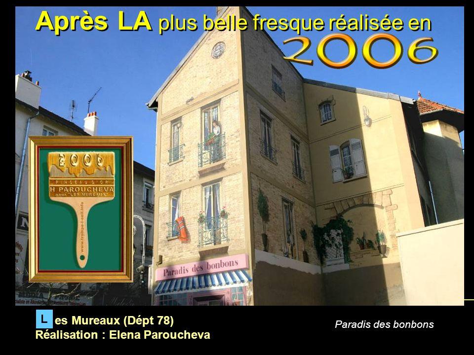 Après LA plus belle fresque réalisée en es Mureaux (Dépt 78) Réalisation : Elena Paroucheva L Paradis des bonbons