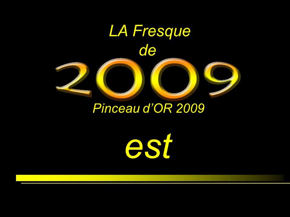 LA Fresque de LA Fresque de est Pinceau dOR 2009