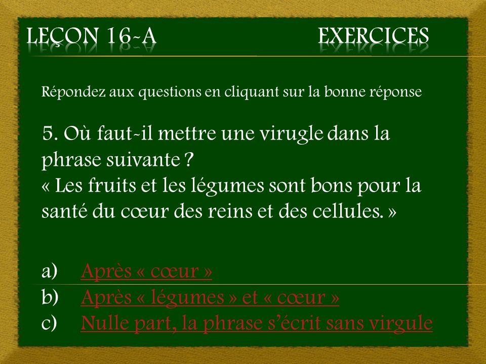 5. a) Après « cœur » - Bonne réponse Aller à la question 6
