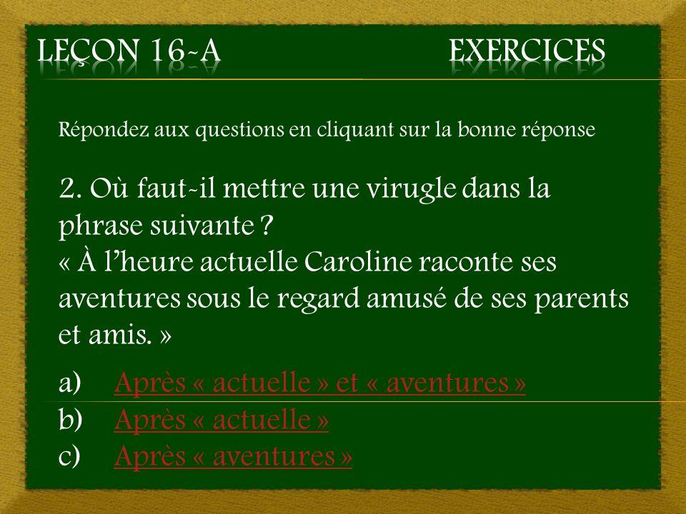 Répondez aux questions en cliquant sur la bonne réponse 2.
