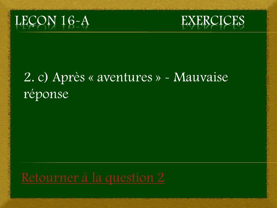 Répondez aux questions en cliquant sur la bonne réponse 3.