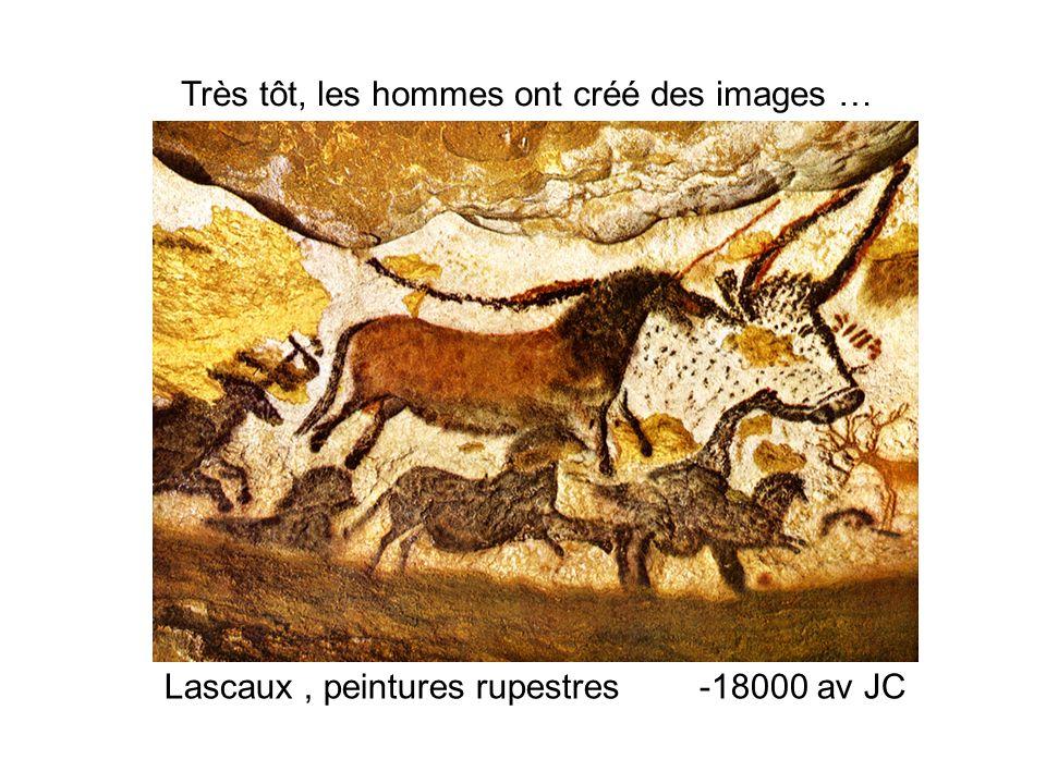 Lascaux, peintures rupestres -18000 av JC Très tôt, les hommes ont créé des images …