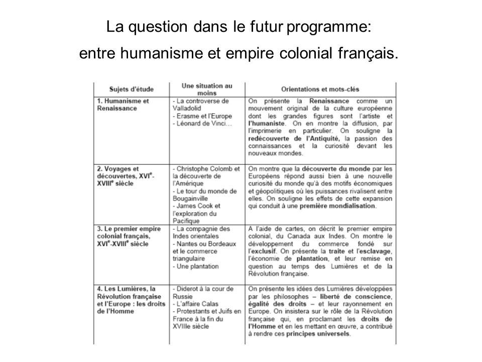 La question dans le futur programme: entre humanisme et empire colonial français.