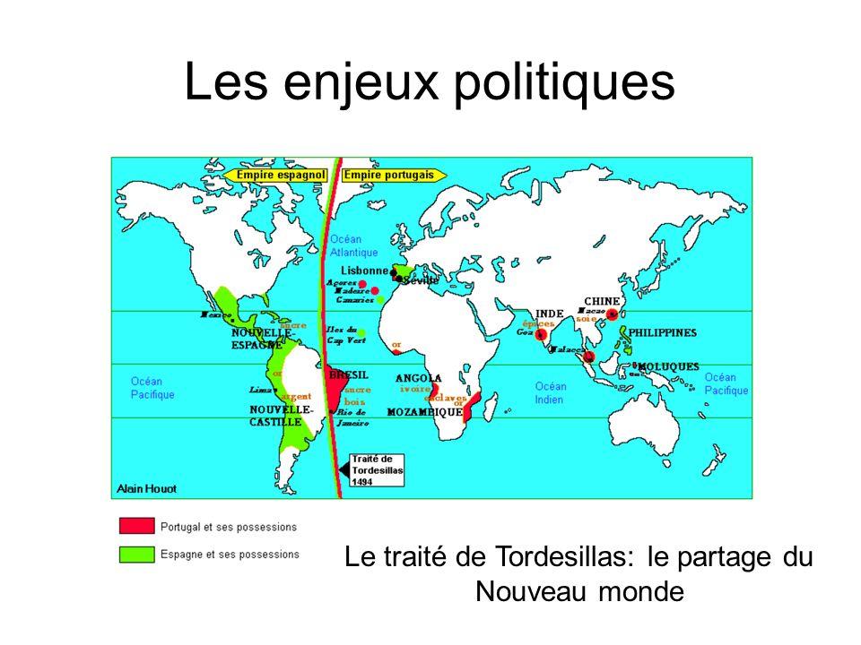Les enjeux politiques Le traité de Tordesillas: le partage du Nouveau monde