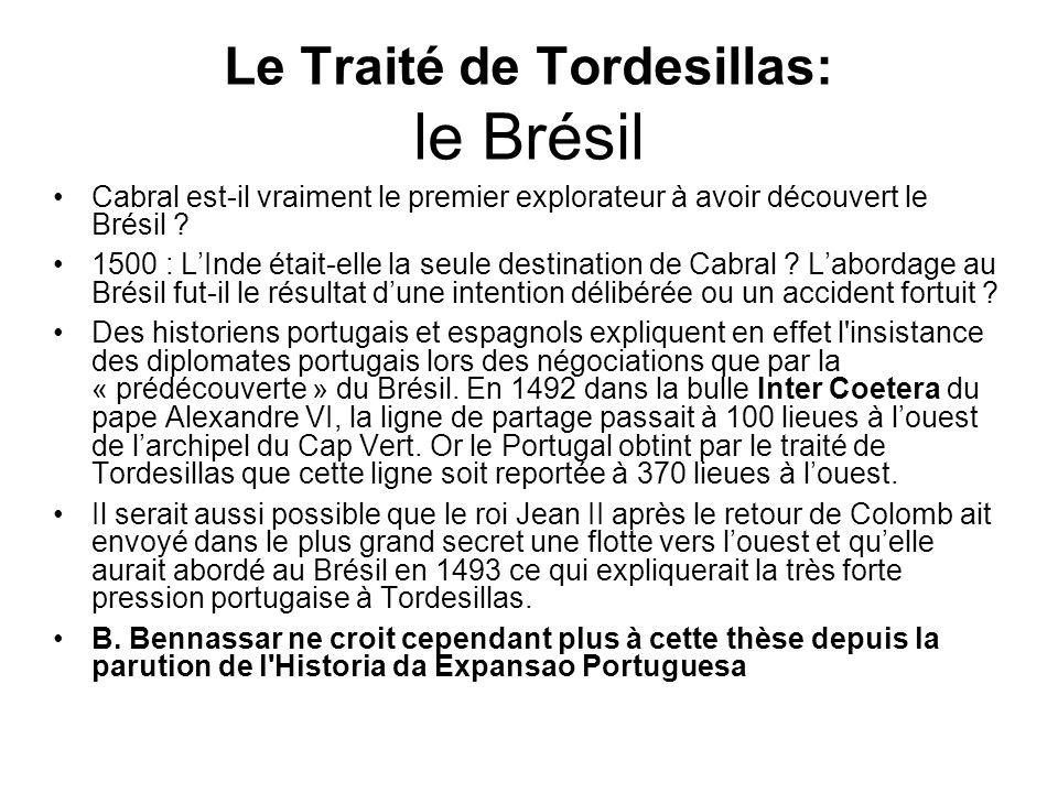 Le Traité de Tordesillas: le Brésil Cabral est-il vraiment le premier explorateur à avoir découvert le Brésil ? 1500 : LInde était-elle la seule desti