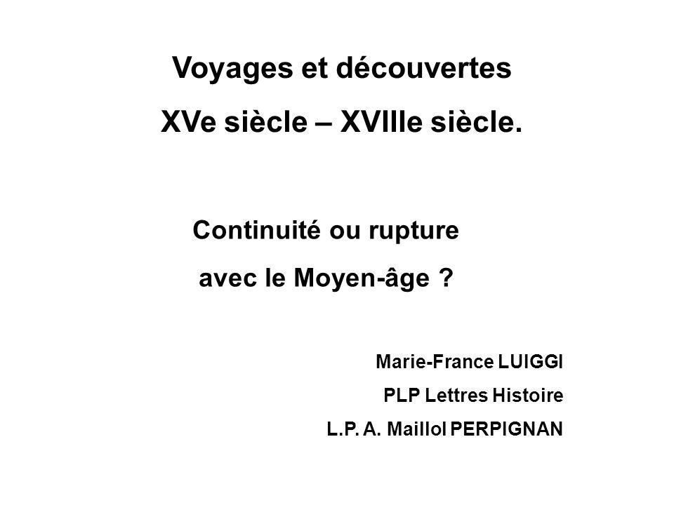 Voyages et découvertes XVe siècle – XVIIIe siècle.