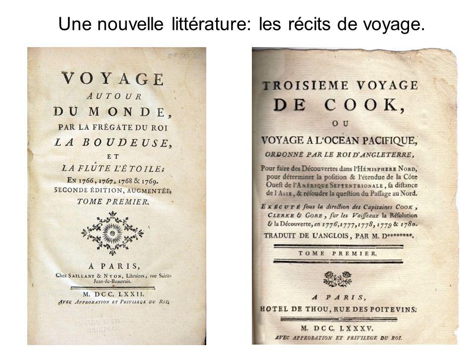 Une nouvelle littérature: les récits de voyage.