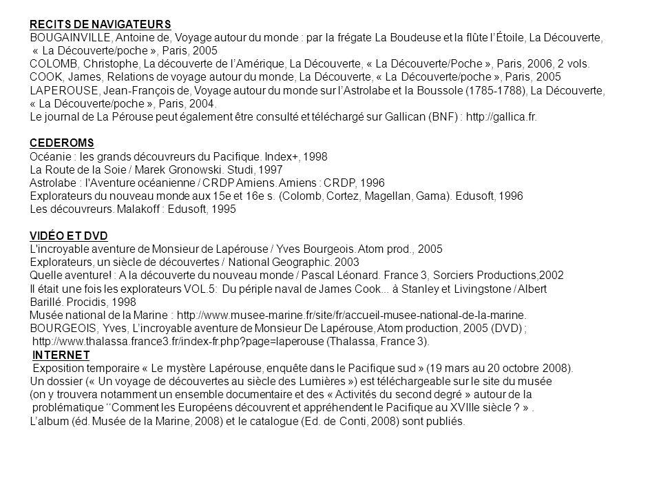 RECITS DE NAVIGATEURS BOUGAINVILLE, Antoine de, Voyage autour du monde : par la frégate La Boudeuse et la flûte lÉtoile, La Découverte, « La Découverte/poche », Paris, 2005 COLOMB, Christophe, La découverte de lAmérique, La Découverte, « La Découverte/Poche », Paris, 2006, 2 vols.