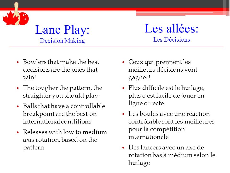 Lane Play: Decision Making Bowlers that make the best decisions are the ones that win.