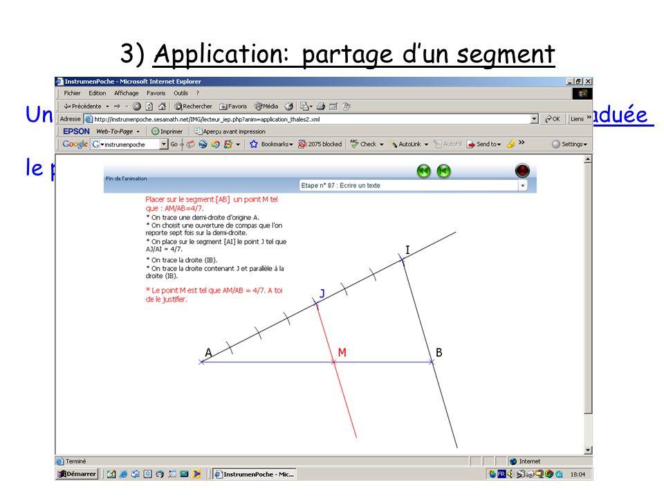 3) Application: partage dun segment Un segment [AB] étant donné. Construire sans règle graduée le point M sur le segment [AB] tel que :