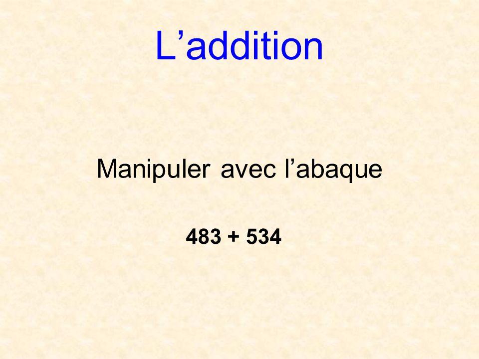 Laddition Manipuler avec labaque 483 + 534