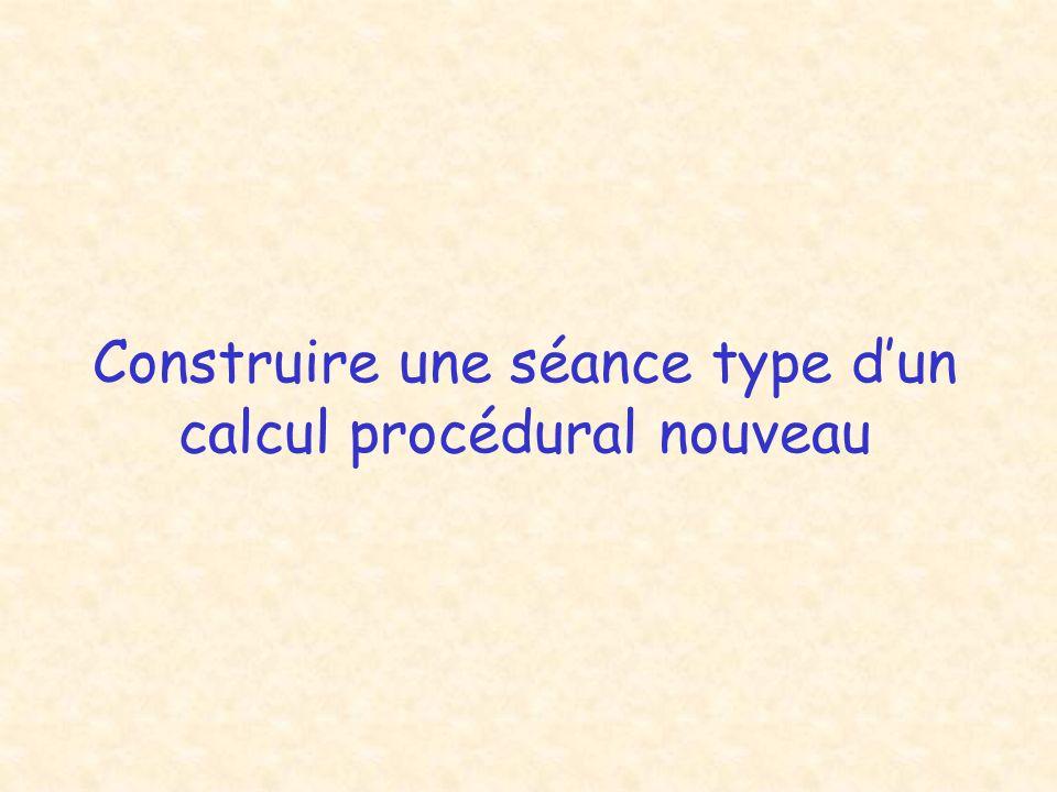 Construire une séance type dun calcul procédural nouveau