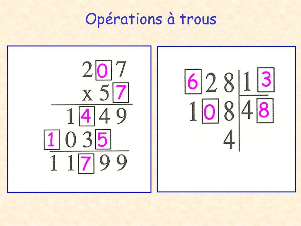Opérations à trous 7 0 4 51 7 3 6 8 0