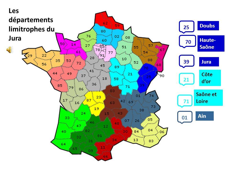 Jura Ain Saône et Loire Côte dor Haute- Saône Doubs 25 70 39 21 71 01 Les départements limitrophes du Jura