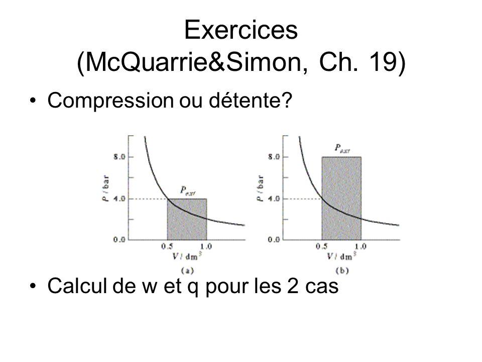 Exercices (McQuarrie&Simon, Ch. 19) Compression ou détente? Calcul de w et q pour les 2 cas