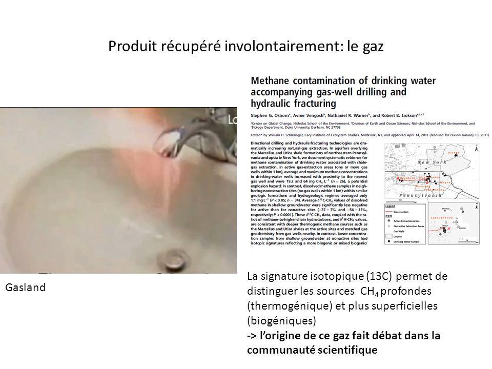 Produit récupéré involontairement: le gaz La signature isotopique (13C) permet de distinguer les sources CH 4 profondes (thermogénique) et plus superf