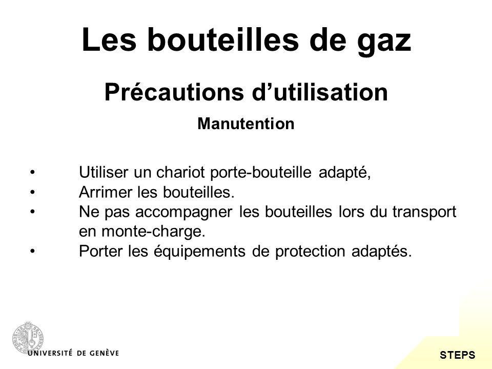 STEPS Les bouteilles de gaz Précautions dutilisation Utiliser un chariot porte-bouteille adapté, Arrimer les bouteilles. Ne pas accompagner les boutei