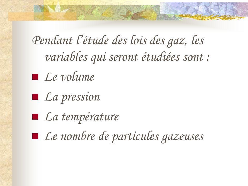 Le volume Si la température et/ou la pression dun gaz varie, le volume varie aussi.