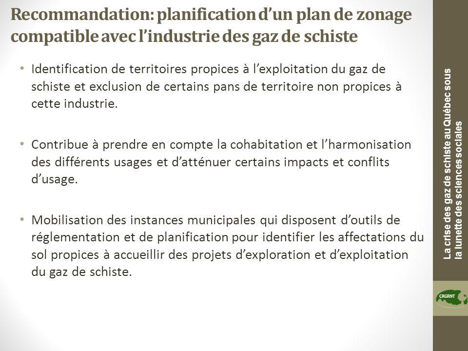 La crise des gaz de schiste au Québec sous la lunette des sciences sociales Recommandation: planification dun plan de zonage compatible avec lindustri