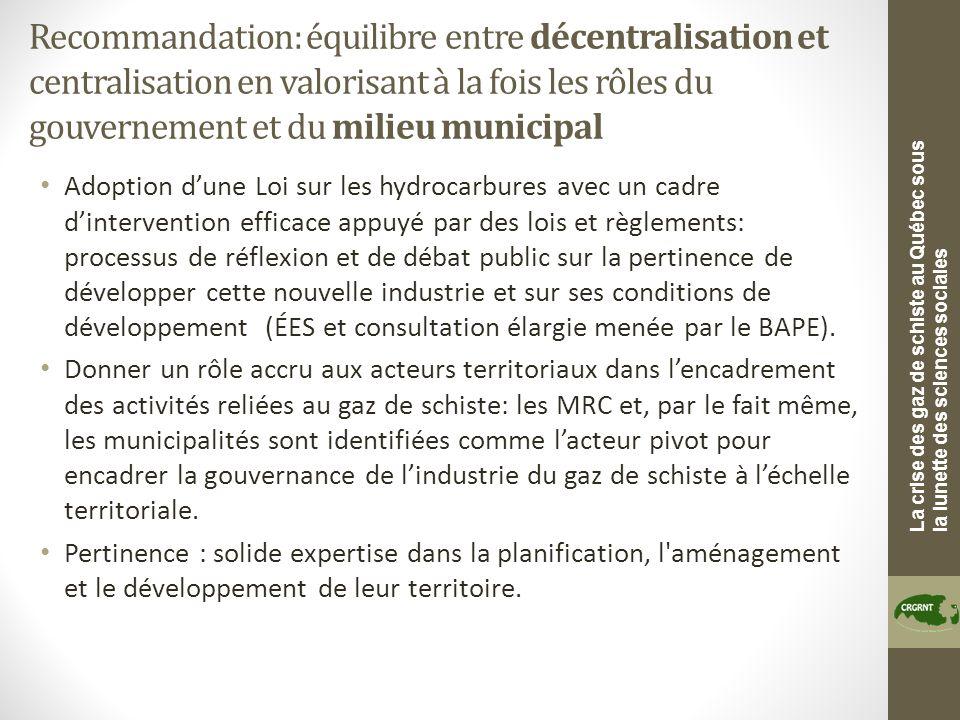 La crise des gaz de schiste au Québec sous la lunette des sciences sociales Recommandation: équilibre entre décentralisation et centralisation en valo