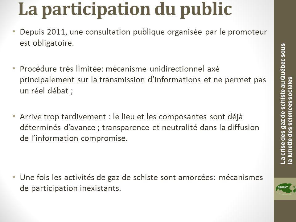 La crise des gaz de schiste au Québec sous la lunette des sciences sociales La participation du public Depuis 2011, une consultation publique organisé