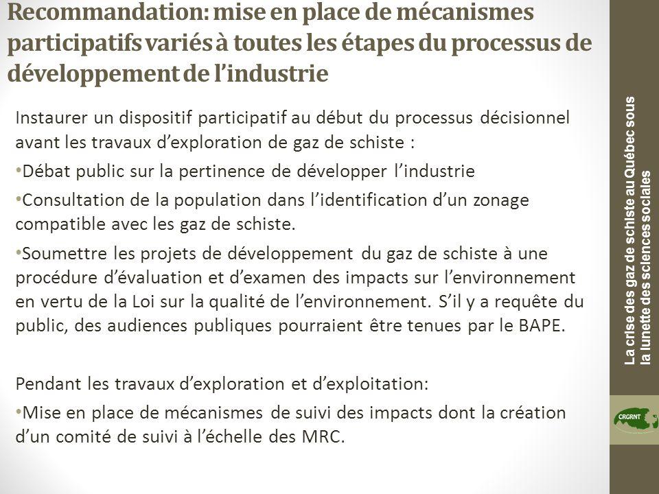 La crise des gaz de schiste au Québec sous la lunette des sciences sociales Recommandation: mise en place de mécanismes participatifs variés à toutes