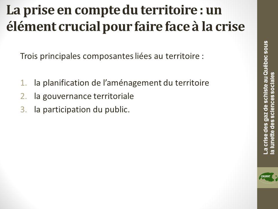 La crise des gaz de schiste au Québec sous la lunette des sciences sociales La prise en compte du territoire : un élément crucial pour faire face à la