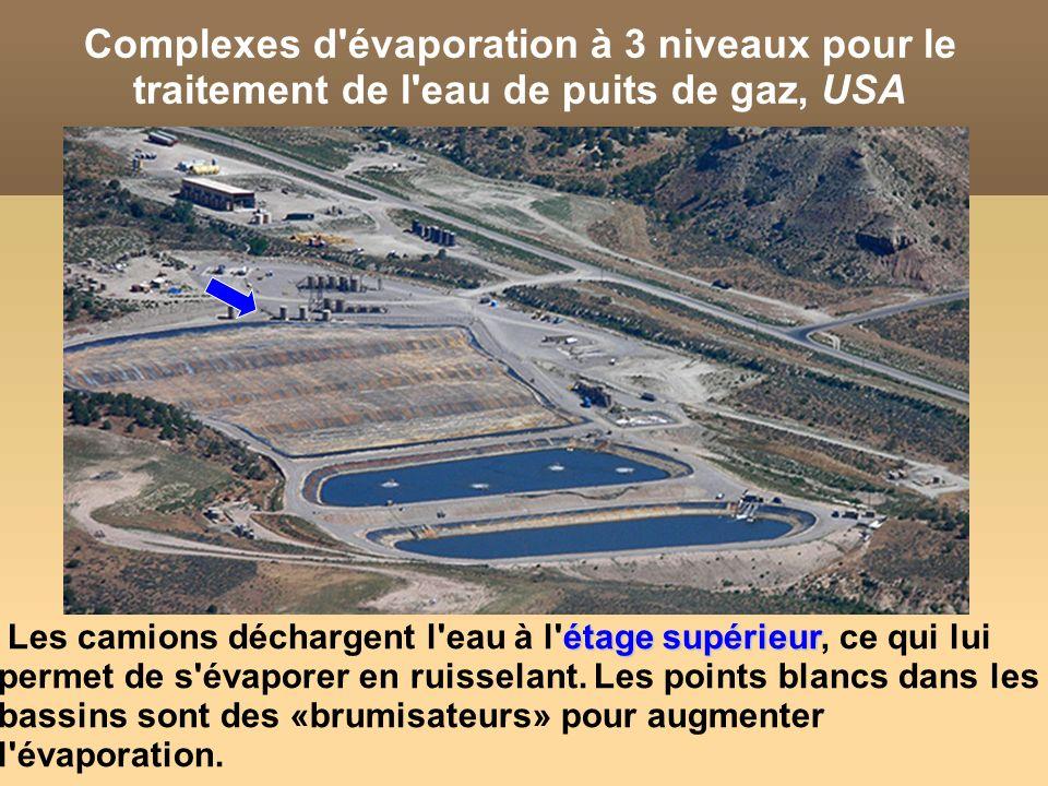 Complexes d évaporation à 3 niveaux pour le traitement de l eau de puits de gaz, USA étage supérieur Les camions déchargent l eau à l étage supérieur, ce qui lui permet de s évaporer en ruisselant.