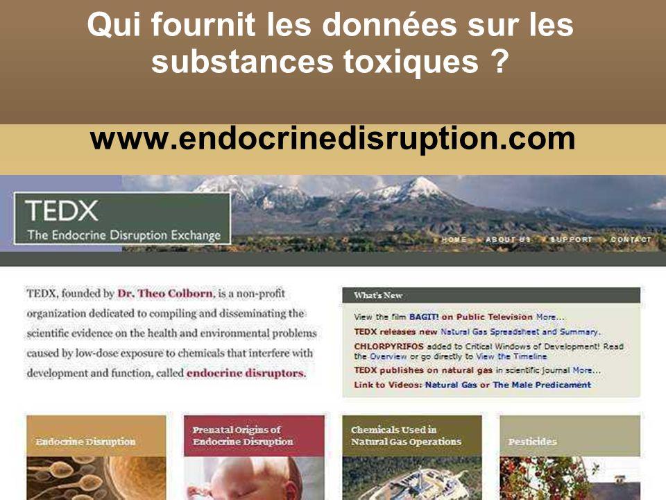 Qui fournit les données sur les substances toxiques ? www.endocrinedisruption.com