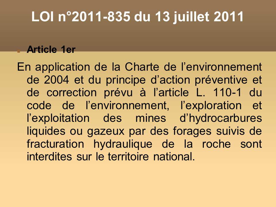 LOI n°2011-835 du 13 juillet 2011 Article 1er En application de la Charte de lenvironnement de 2004 et du principe daction préventive et de correction prévu à larticle L.