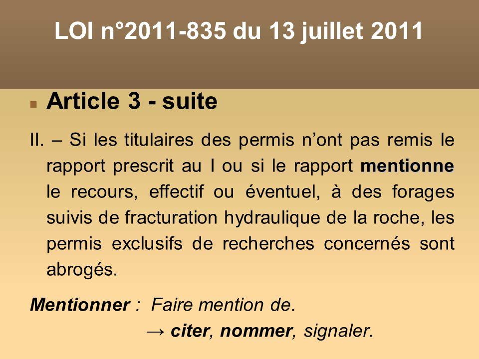 Article 3 - suite mentionne II. – Si les titulaires des permis nont pas remis le rapport prescrit au I ou si le rapport mentionne le recours, effectif