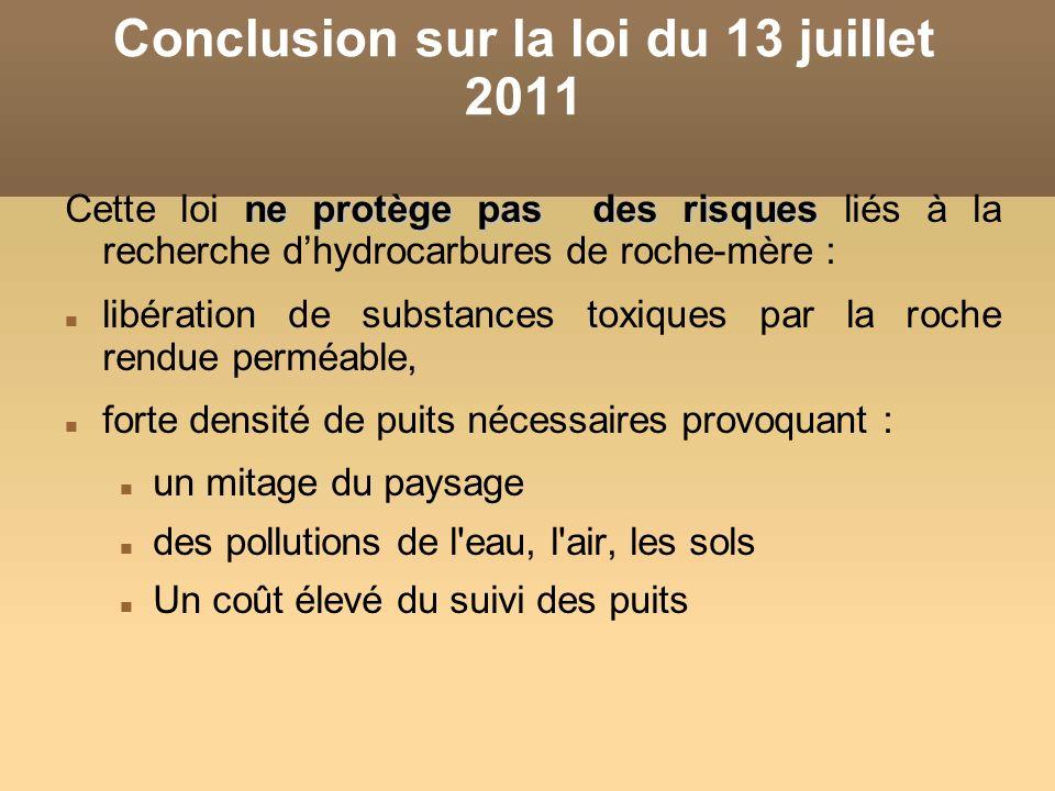 Conclusion sur la loi du 13 juillet 2011 ne protège pas des risques Cette loi ne protège pas des risques liés à la recherche dhydrocarbures de roche-m