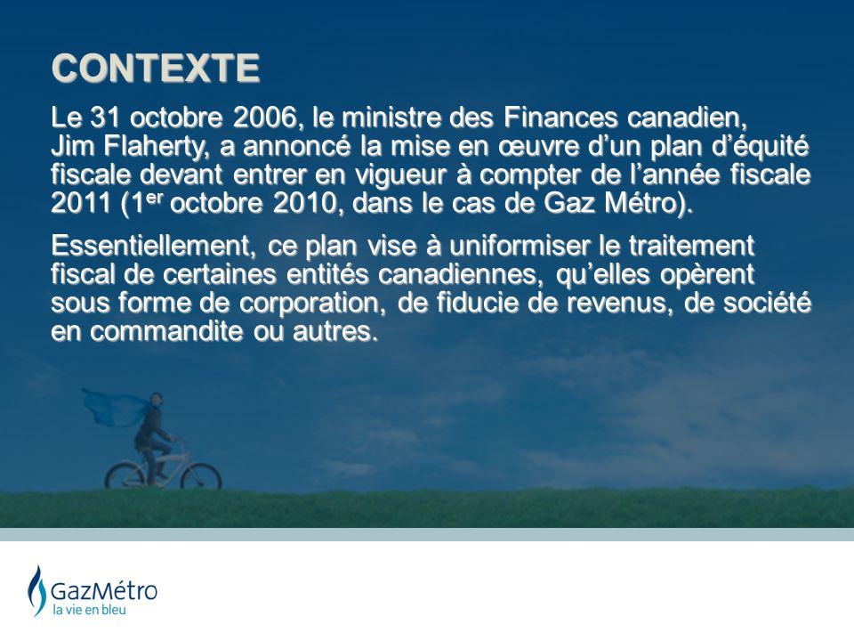 CONTEXTE Le 31 octobre 2006, le ministre des Finances canadien, Jim Flaherty, a annoncé la mise en œuvre dun plan déquité fiscale devant entrer en vig