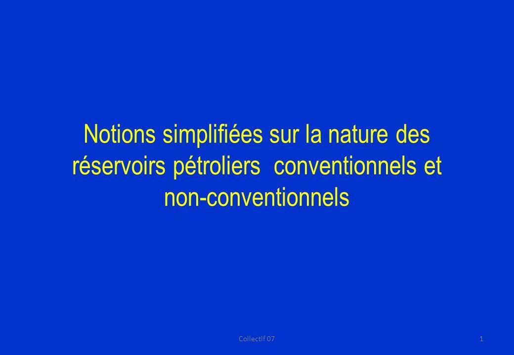 Notions simplifiées sur la nature des réservoirs pétroliers conventionnels et non-conventionnels 1Collectif 07