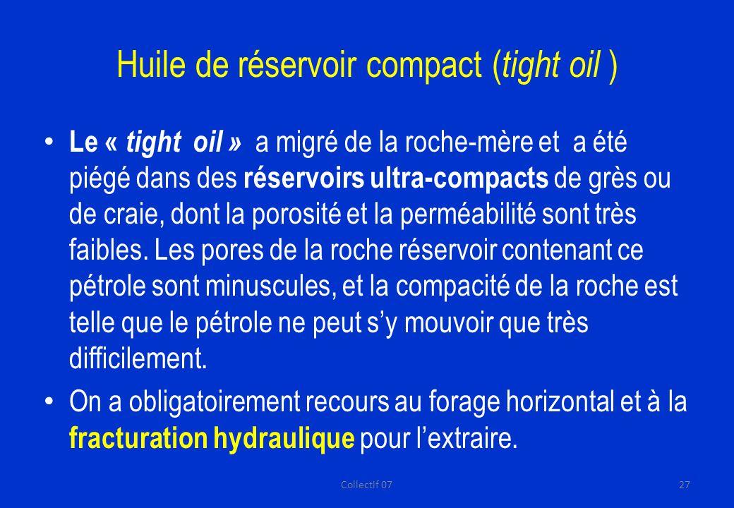 Huile de réservoir compact ( tight oil ) Le « tight oil » a migré de la roche-mère et a été piégé dans des réservoirs ultra-compacts de grès ou de craie, dont la porosité et la perméabilité sont très faibles.