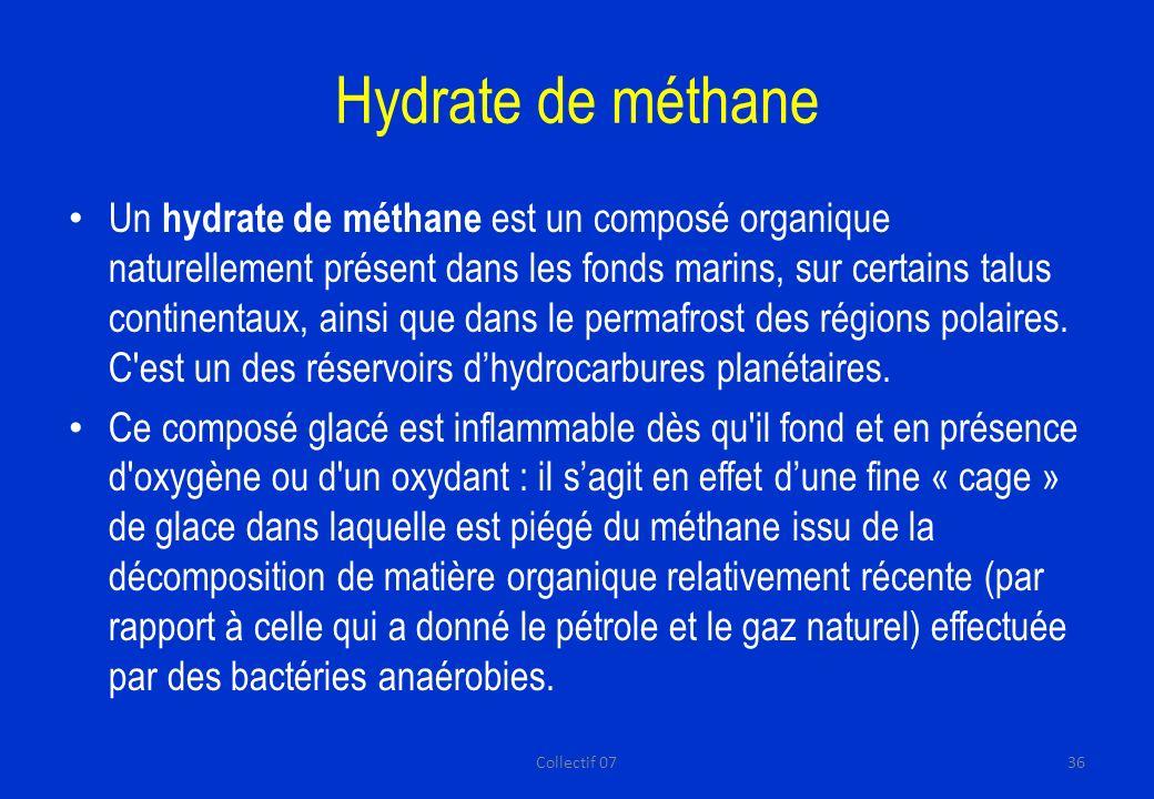Hydrate de méthane Un hydrate de méthane est un composé organique naturellement présent dans les fonds marins, sur certains talus continentaux, ainsi que dans le permafrost des régions polaires.