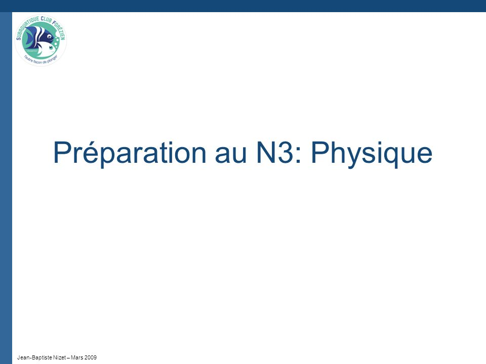 Jean-Baptiste Nizet – Mars 2009 Pressions partielles – Dalton La pression totale exercée par un mélange de gaz est égale à la somme des pressions partielles des constituants La pression partielle d un gaz est la pression quaurait le gaz sil occupait seul tout le volume P mélange = Pp 1 + Pp 2 Pp i = P mélange x % i