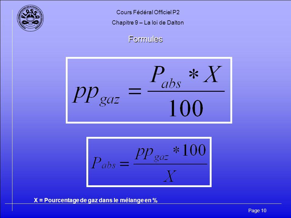 Cours Fédéral Officiel P2 Chapitre 9 – La loi de Dalton Page 10 Formules X = Pourcentage de gaz dans le mélange en %