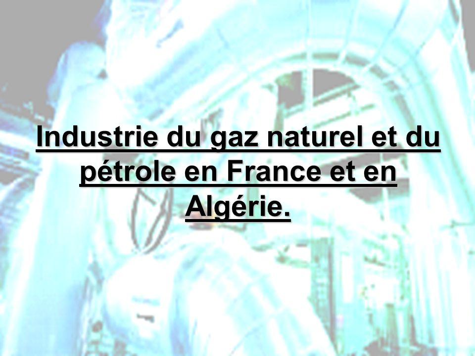 PHLatimer@aol.com18 Industrie du gaz naturel et du pétrole en France et en Algérie.