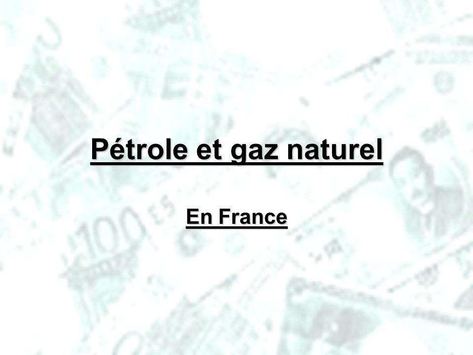 PHLatimer@aol.com27 Pétrole et gaz naturel En France