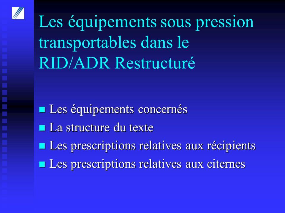 La nouvelle réglementation des équipements sous pression transportables Paris, 6 juin 2001 Les équipements sous pression transportables dans le RID/ADR Restructuré Ariane ROUMIER Ministère des Transports