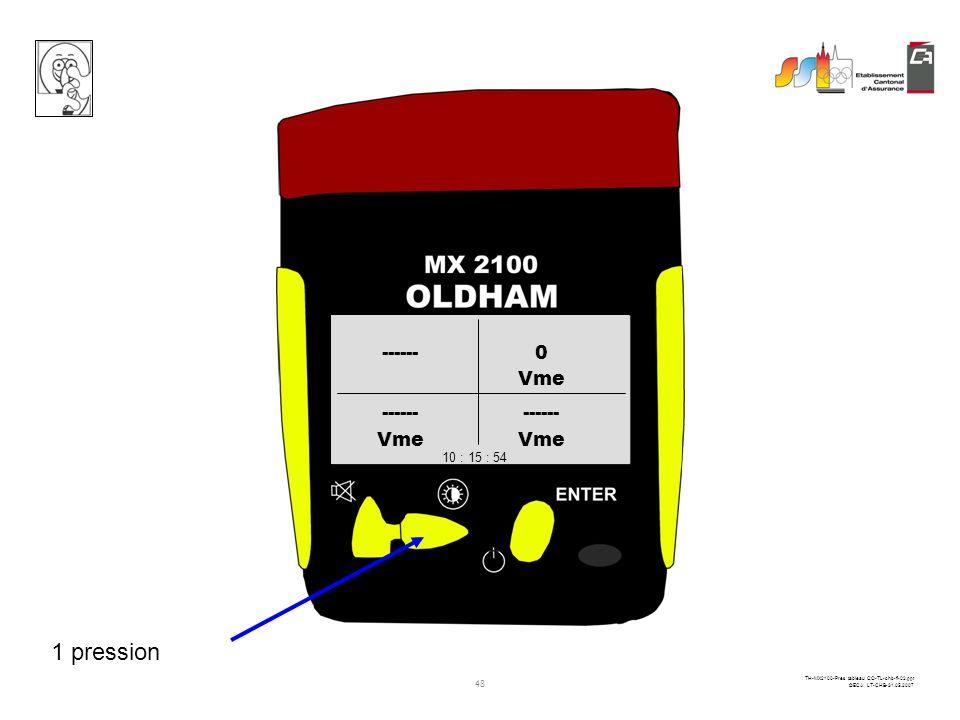 47 TH-MX2100-Pres tableau CO-TL-chb-fi-02.ppt ©ECA LT-CHB-31.05.2007 PPM CO % O2LIE CH4 ------0 20.90 10 : 15 : 54 Vme ------0 10 : 15 : 54