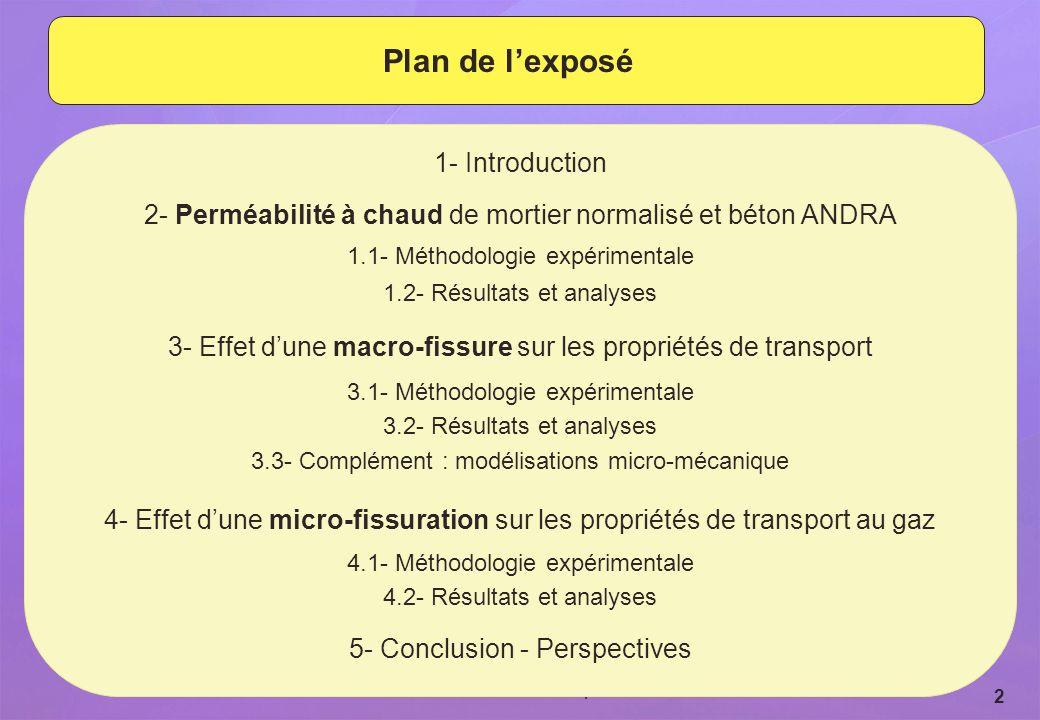 Revue du GL ESC - 15 et 16 septembre 2009 2 Plan de lexposé 1- Introduction 2- Perméabilité à chaud de mortier normalisé et béton ANDRA 1.1- Méthodolo
