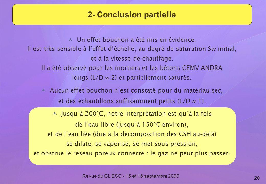Revue du GL ESC - 15 et 16 septembre 2009 20 2- Conclusion partielle Un effet bouchon a été mis en évidence. Il est très sensible à leffet déchelle, a