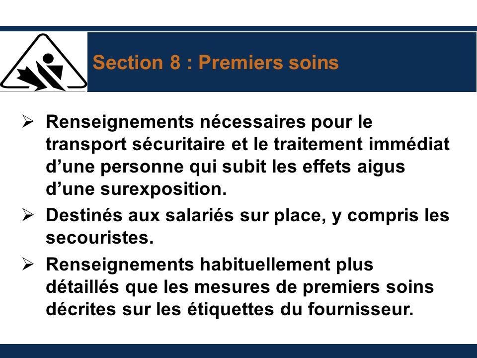 Section 8 : Premiers soins Renseignements nécessaires pour le transport sécuritaire et le traitement immédiat dune personne qui subit les effets aigus dune surexposition.