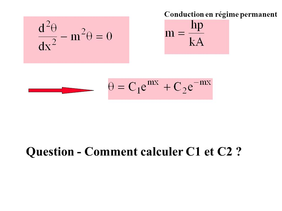 Question - Comment calculer C1 et C2 ? Conduction en régime permanent