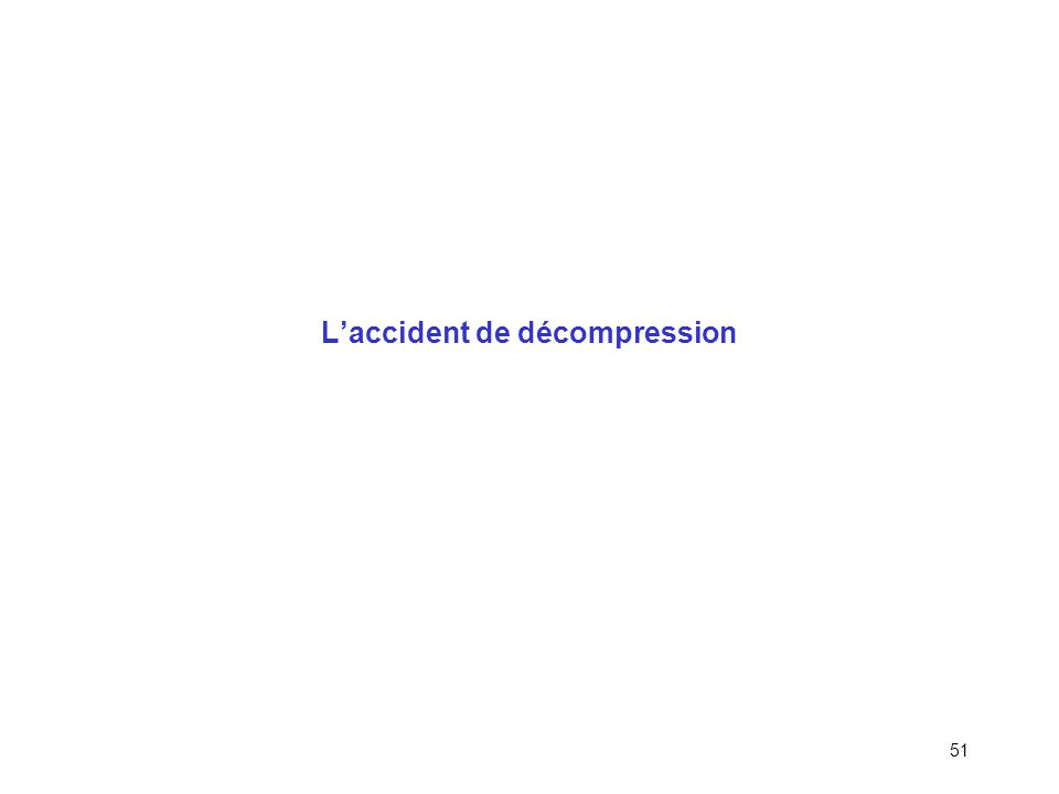 50 Procédures hétérogènes Temps de palier ou DTR à fixer lors du briefing (particulièrement important si plongée profonde) Adopter la décompression de