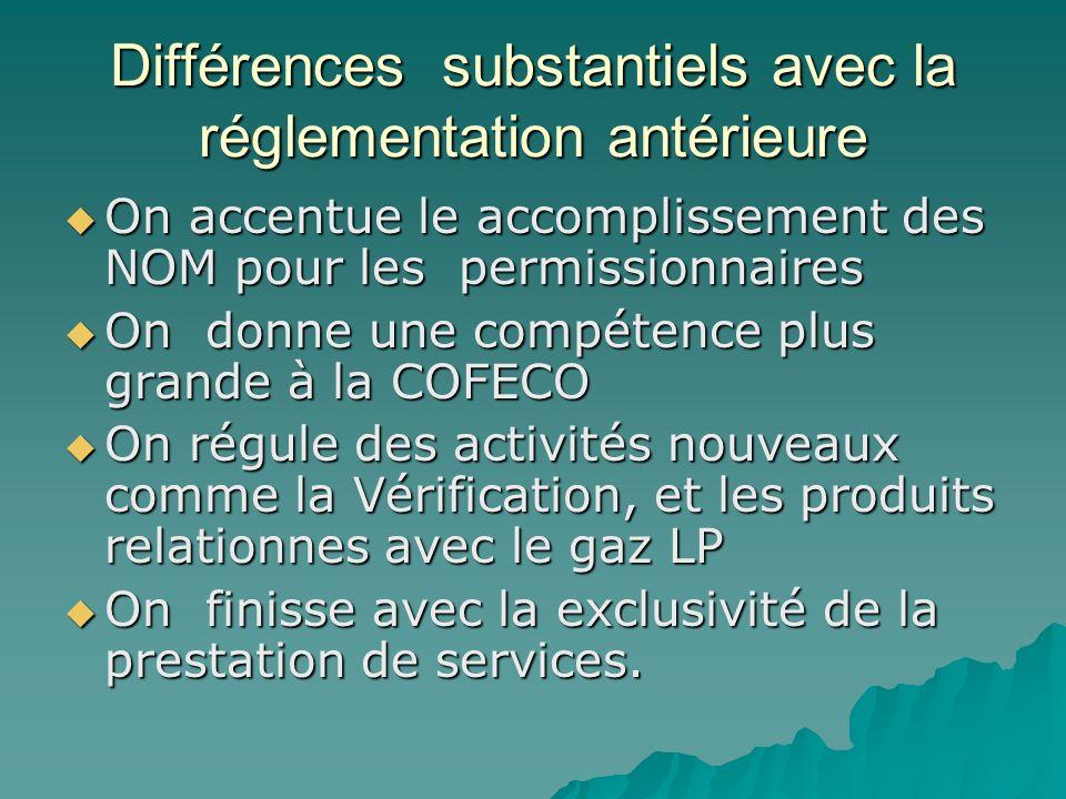 Différences substantiels avec la réglementation antérieure On accentue le accomplissement des NOM pour les permissionnaires On accentue le accomplisse
