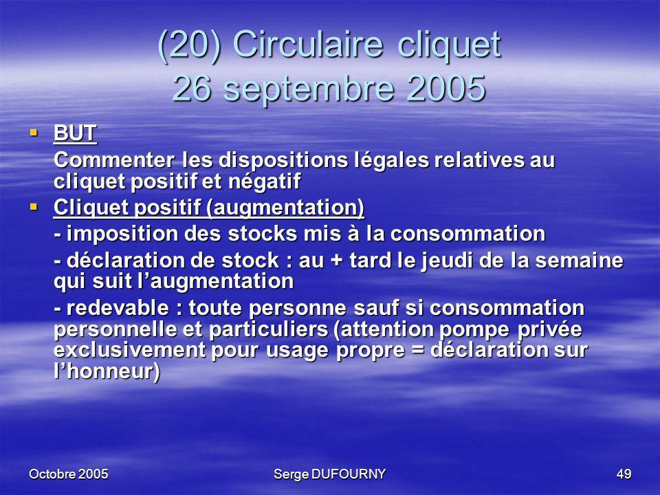 Octobre 2005Serge DUFOURNY49 (20) Circulaire cliquet 26 septembre 2005 BUT BUT Commenter les dispositions légales relatives au cliquet positif et néga