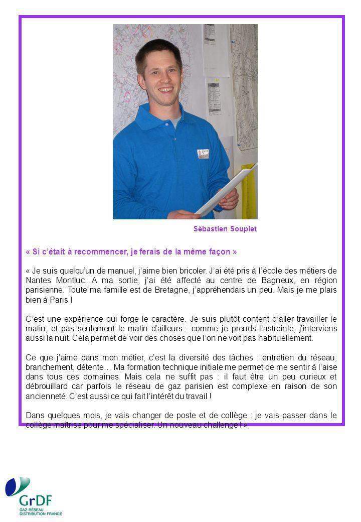 Sébastien Souplet « Si cétait à recommencer, je ferais de la même façon » « Je suis quelquun de manuel, jaime bien bricoler.
